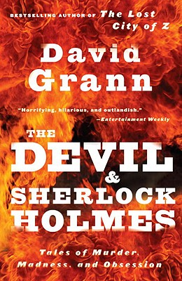 The Devil and Sherlock Holmes: Tales of Murder, Madness, and Obsession Cover Image