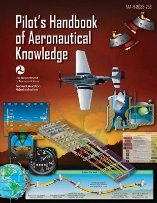 Pilot's Handbook of Aeronautical Knowledge: Faa-H-8083-25b Cover Image