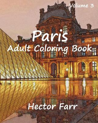 Paris: Adult Coloring Book Vol.3: City Sketch Coloring Book Cover Image