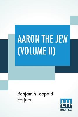 Aaron The Jew (Volume II) Cover Image