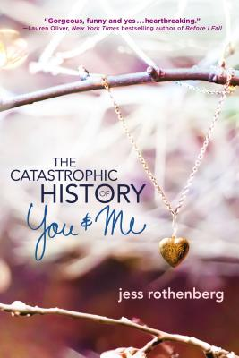 Cover for The Catastrophic History of You and Me