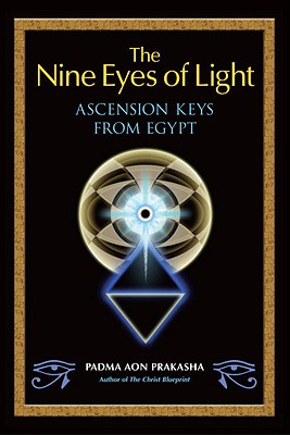 The Nine Eyes of Light: Ascension Keys from Egypt Cover Image