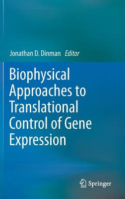 Biophysical Approaches to Translational Control of Gene Expression (Biophysics for the Life Sciences #1) Cover Image