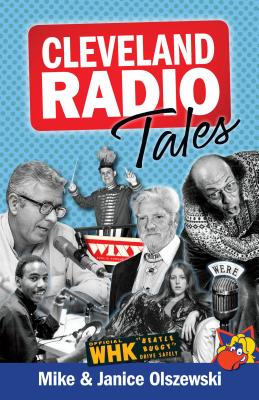 Cleveland Radio Tales: Stories from the Local Radio Scene of the 1960s, '70s, '80s, and '90s Cover Image