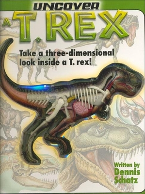 Uncover A T-Rex [With Dinosaur Model] Cover Image