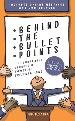 Behind The Bullet Points: The Surprising Secrets Of Powerful Presentations Cover Image