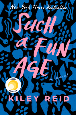 Such a Fun Age Kiley Reid, Putnam, $26,