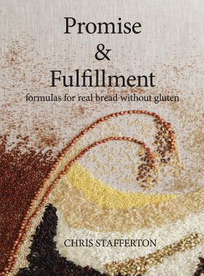 Promise & Fulfillment: formulas for real bread without gluten Cover Image