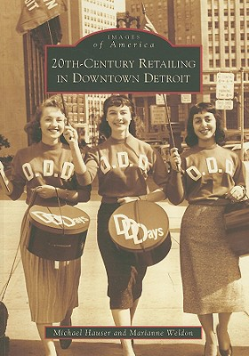 20th-Century Retailing in Downtown Detroit (Images of America (Arcadia Publishing)) Cover Image