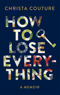 How to Lose Everything: A Memoir Cover Image