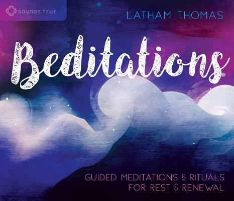 Beditations: Guided Meditations and Rituals for Rest and Renewal Cover Image