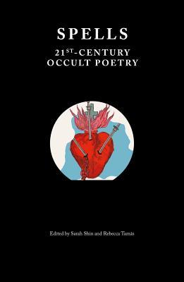 Spells: 21st Century Occult Poetry