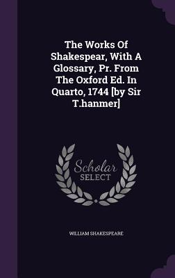 Cover for The Works of Shakespear, with a Glossary, PR. from the Oxford Ed. in Quarto, 1744 [By Sir T.Hanmer]