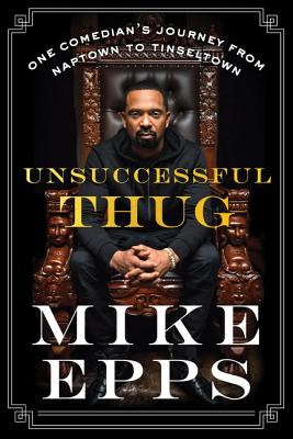 Unsuccessful Thug: One Comedian's Journey from Naptown to Tinseltown Cover Image