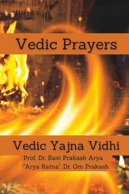 Vedic Prayers: Vedic Yajna Vidhi Cover Image