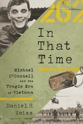 In That Time: Michael O'Donnell and the Tragic Era of Vietnam Cover Image