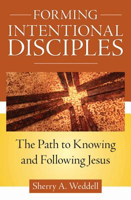 Forming Intentional Disciples: The Path to Knowing and Following Jesus Cover Image