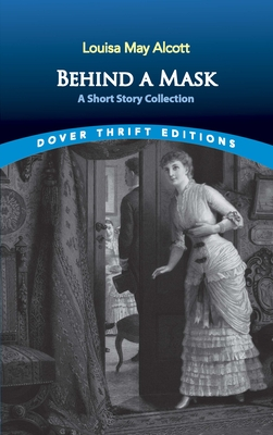 Behind a Mask: A Short Story Collection (Dover Thrift Editions) Cover Image