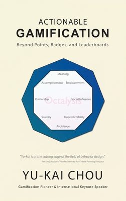 Actionable Gamification - Beyond Points, Badges, and Leaderboards Cover Image