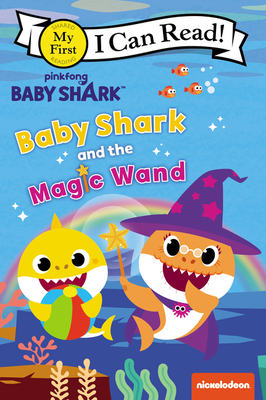 Baby Shark: Baby Shark and the Magic Wand (My First I Can Read) Cover Image