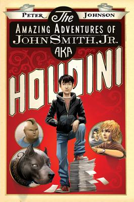 The Amazing Adventures of John Smith, Jr., Aka Houdini Cover Image