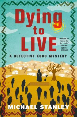 Dying to Live: A Detective Kubu Mystery Cover Image