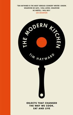 The Modern Kitchen: Objects that Changed the Way We Cook, Eat and Live Cover Image