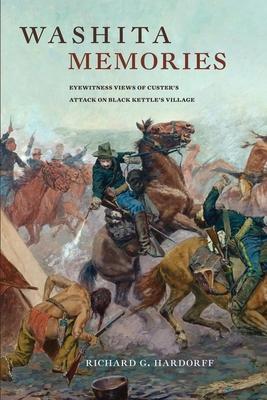 Washita Memories: Eyewitness Views of Custer's Attack on Black Kettle's Village Cover Image