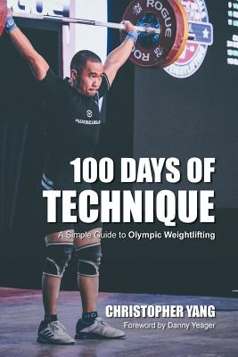 100 Days of Technique: A Simple Guide to Olympic Weightlifting Cover Image