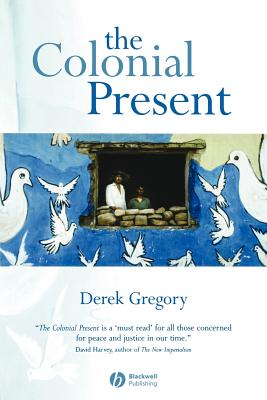 The Colonial Present: Afghanistan, Palestine, Iraq Cover Image