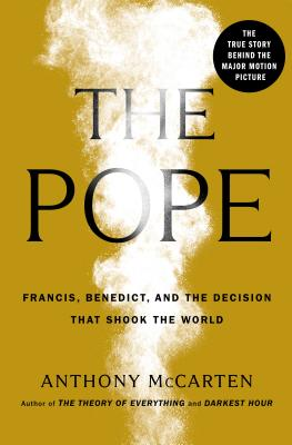 The Pope: Francis, Benedict, and the Decision That Shook the World Cover Image