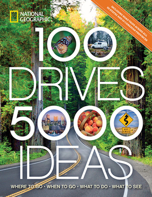 100 Drives, 5,000 Ideas: Where to Go, When to Go, What to Do, What to See Cover Image