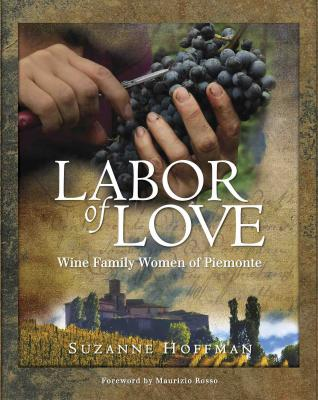 Labor of Love: Wine Family Women of Piemonte Cover Image