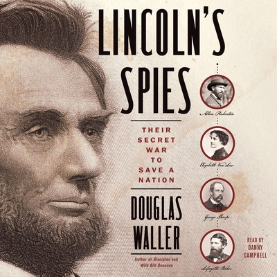 Lincoln's Spies: Their Secret War to Save a Nation Cover Image