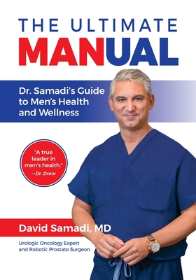 The Ultimate MANual Dr. Samadi's Guide To Men's Health and Wellness Cover Image