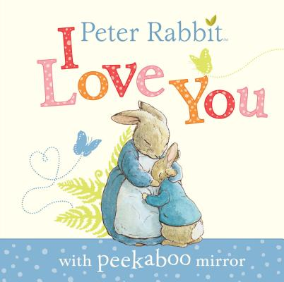 Peter Rabbit, I Love You Cover Image