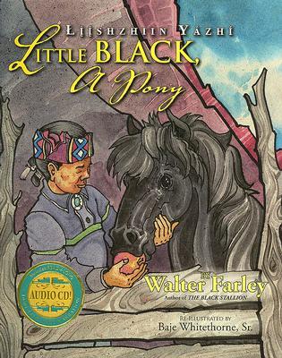 Little Black, a Pony: Liishzhiin Yazhi [With CD] Cover Image