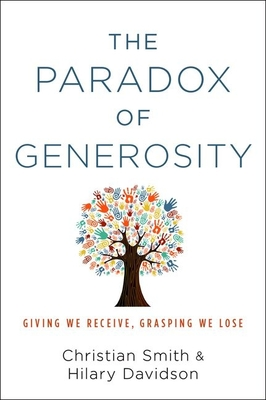 The Paradox of Generosity: Giving We Receive, Grasping We Lose Cover Image