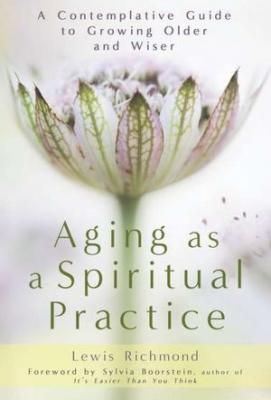 Aging as a Spiritual Practice Cover