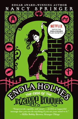 The Case of the Bizarre Bouquets: An Enola Holmes Mystery Cover Image