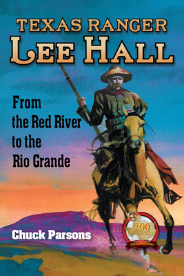 Texas Ranger Lee Hall: From the Red River to the Rio Grande Cover Image