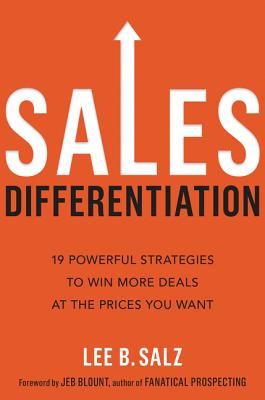 Sales Differentiation: 19 Powerful Strategies to Win More Deals at the Prices You Want Cover Image