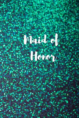 Maid of Honor: Maid of Honor Notebook Cover Image