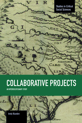 Collaborative Projects: An Interdisciplinary Study (Studies in Critical Social Sciences #66) Cover Image