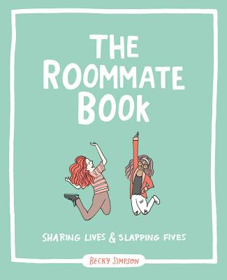 The Roommate Book: Sharing Lives and Slapping Fives Cover Image