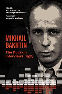 Mikhail Bakhtin: The Duvakin Interviews, 1973 Cover Image