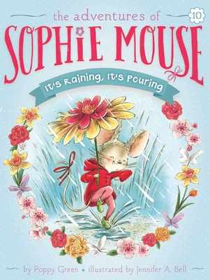 It's Raining, It's Pouring (The Adventures of Sophie Mouse #10) Cover Image