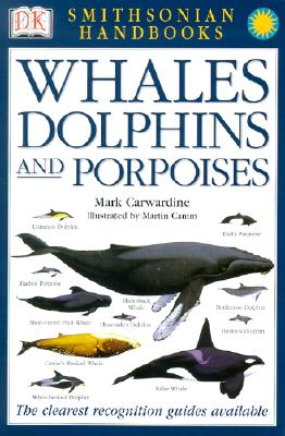 Handbooks: Whales & Dolphins: The Clearest Recognition Guide Available (DK Smithsonian Handbook) Cover Image