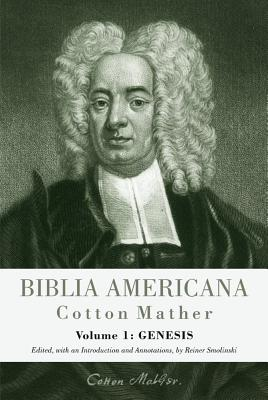 Biblia Americana: America's First Bible Commentary. a Synoptic Commentary on the Old and New Testaments. Volume 1: Genesis Cover Image