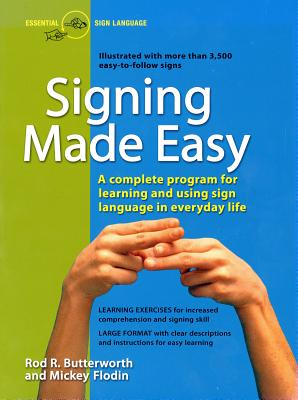 Signing Made Easy: A Complete Program for Learning and Using Sign Language in Everyday Life Cover Image